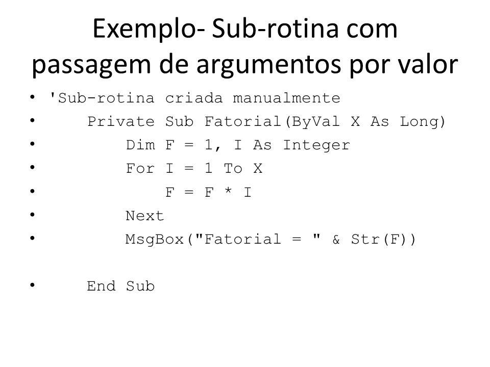 Exemplo- Sub-rotina com passagem de argumentos por valor