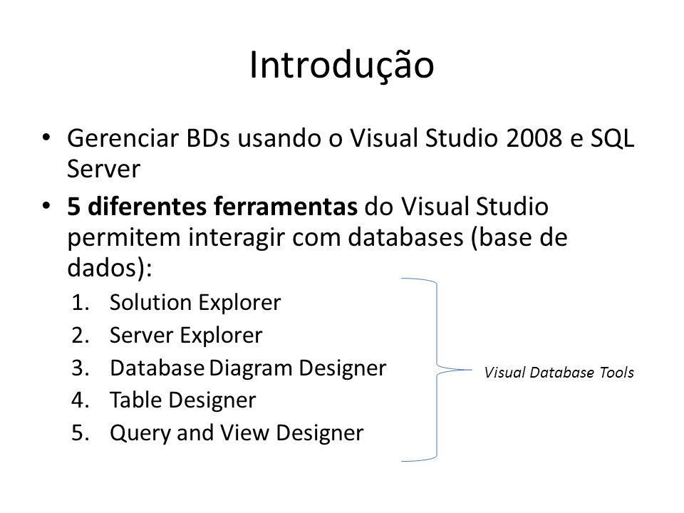 Introdução Gerenciar BDs usando o Visual Studio 2008 e SQL Server