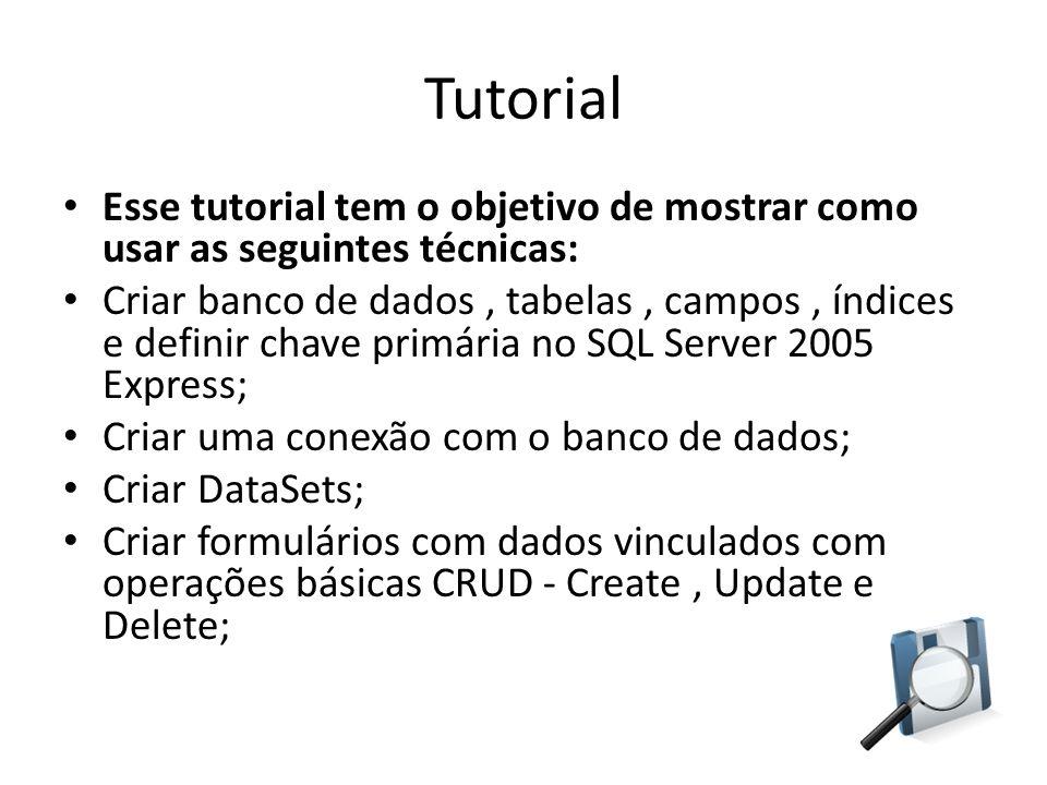 Tutorial Esse tutorial tem o objetivo de mostrar como usar as seguintes técnicas: