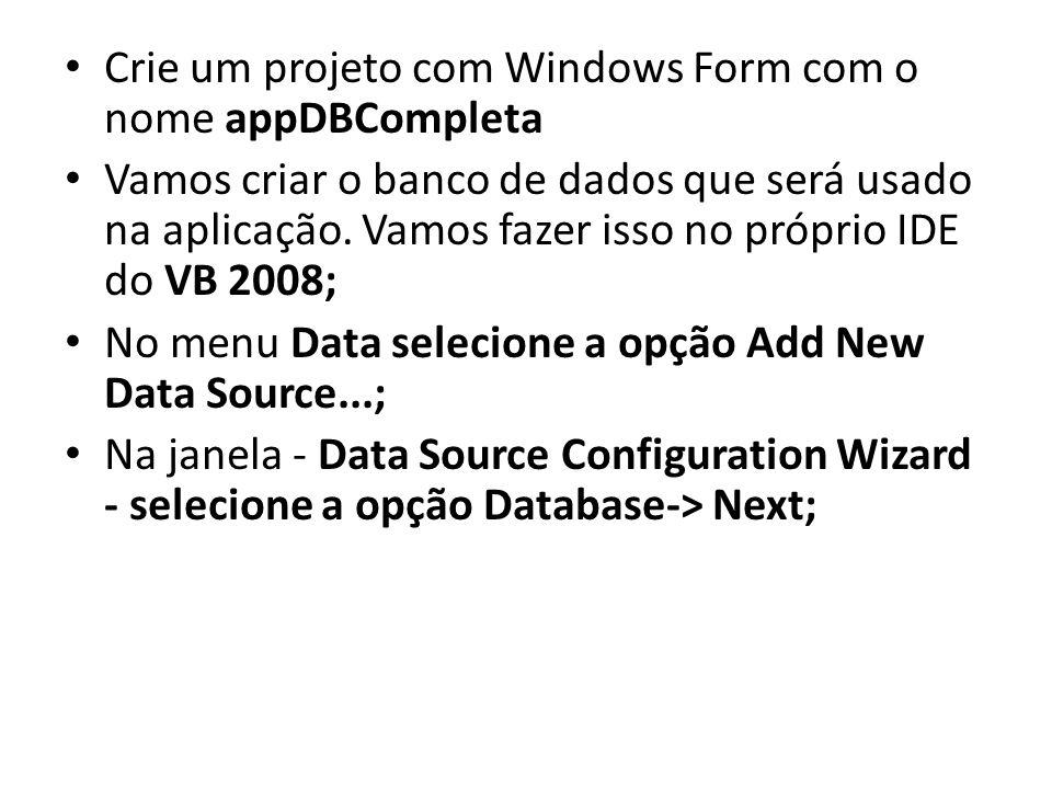 Crie um projeto com Windows Form com o nome appDBCompleta