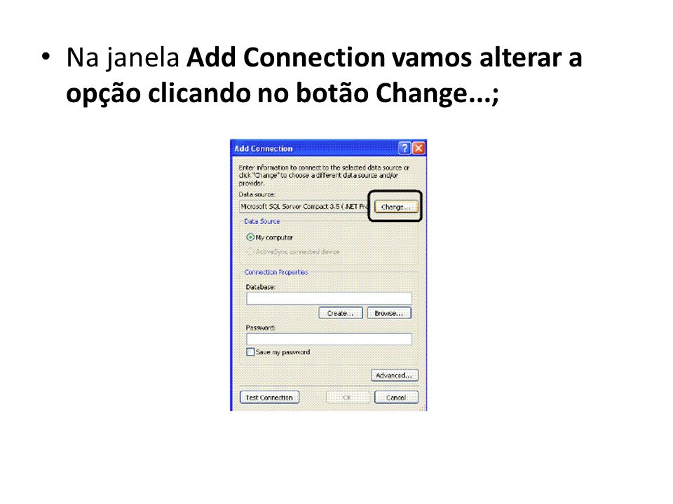 Na janela Add Connection vamos alterar a opção clicando no botão Change...;
