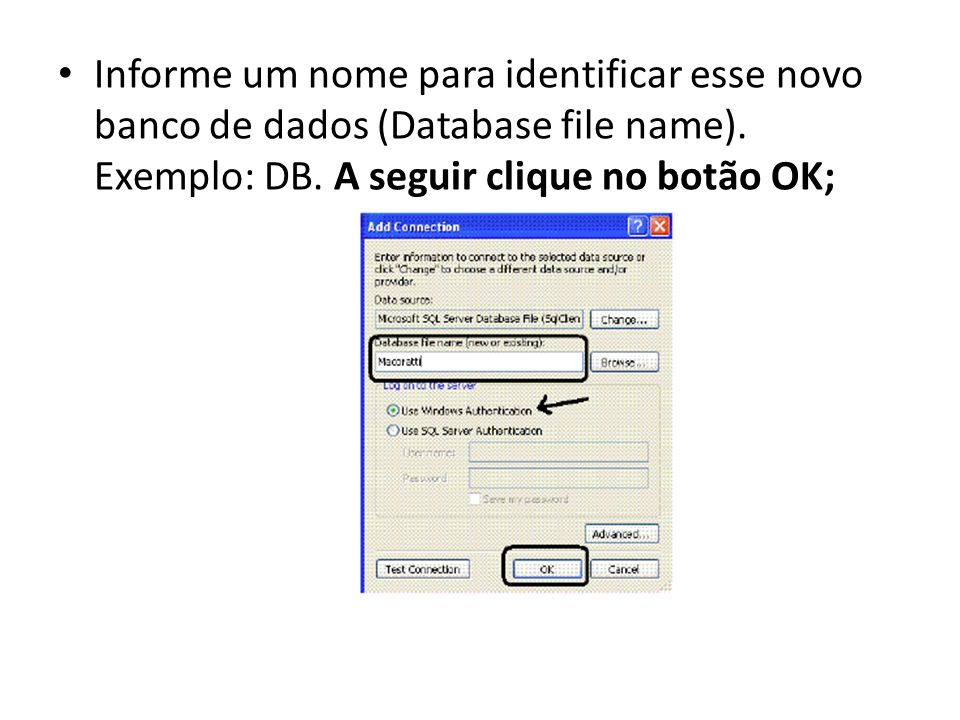 Informe um nome para identificar esse novo banco de dados (Database file name).