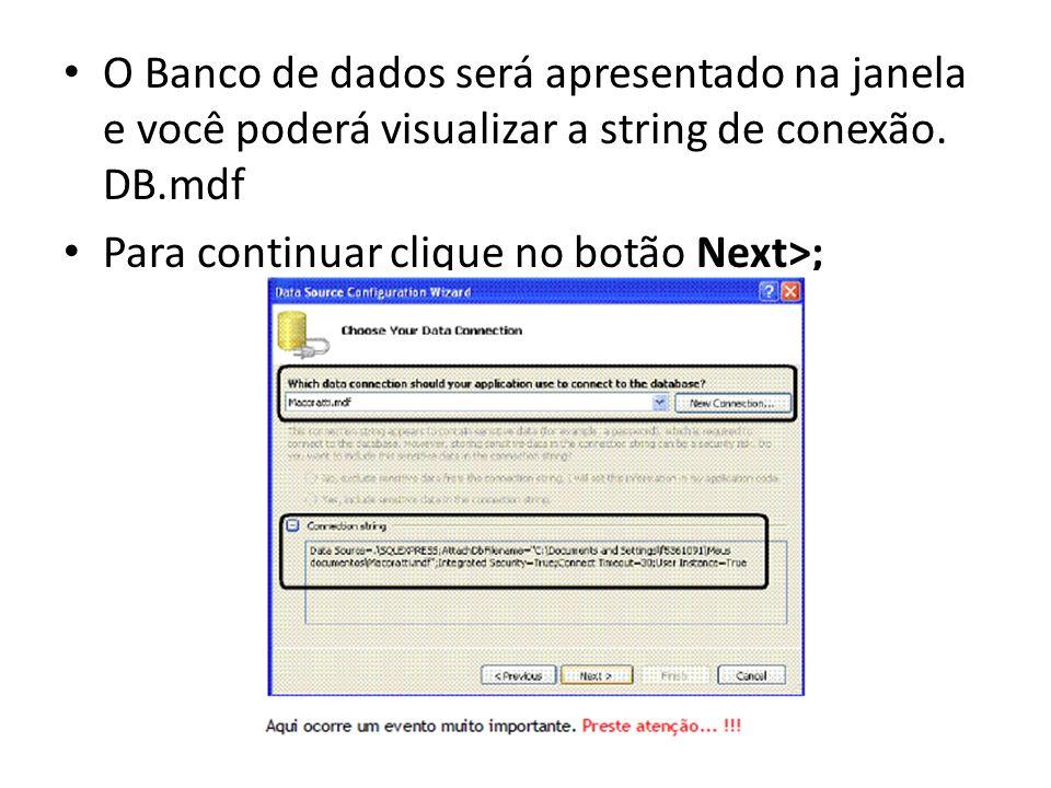 O Banco de dados será apresentado na janela e você poderá visualizar a string de conexão. DB.mdf