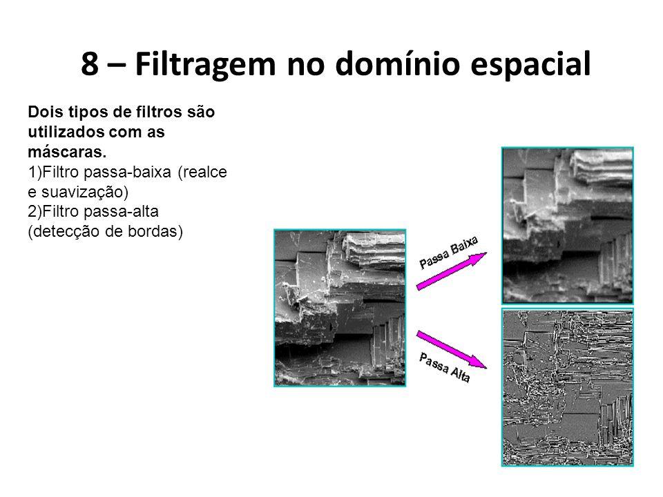 8 – Filtragem no domínio espacial