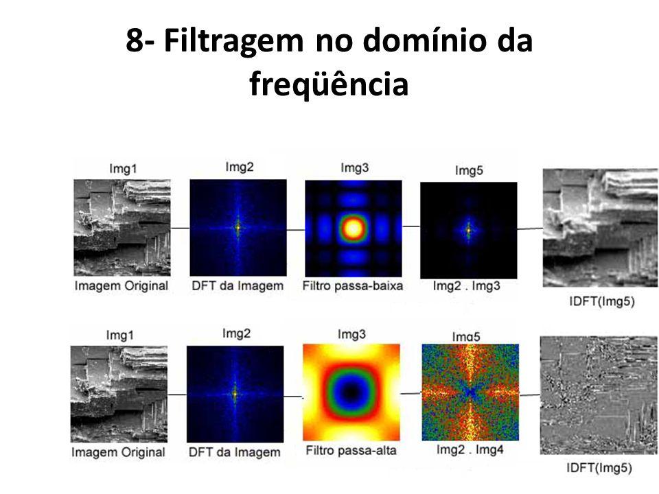8- Filtragem no domínio da freqüência