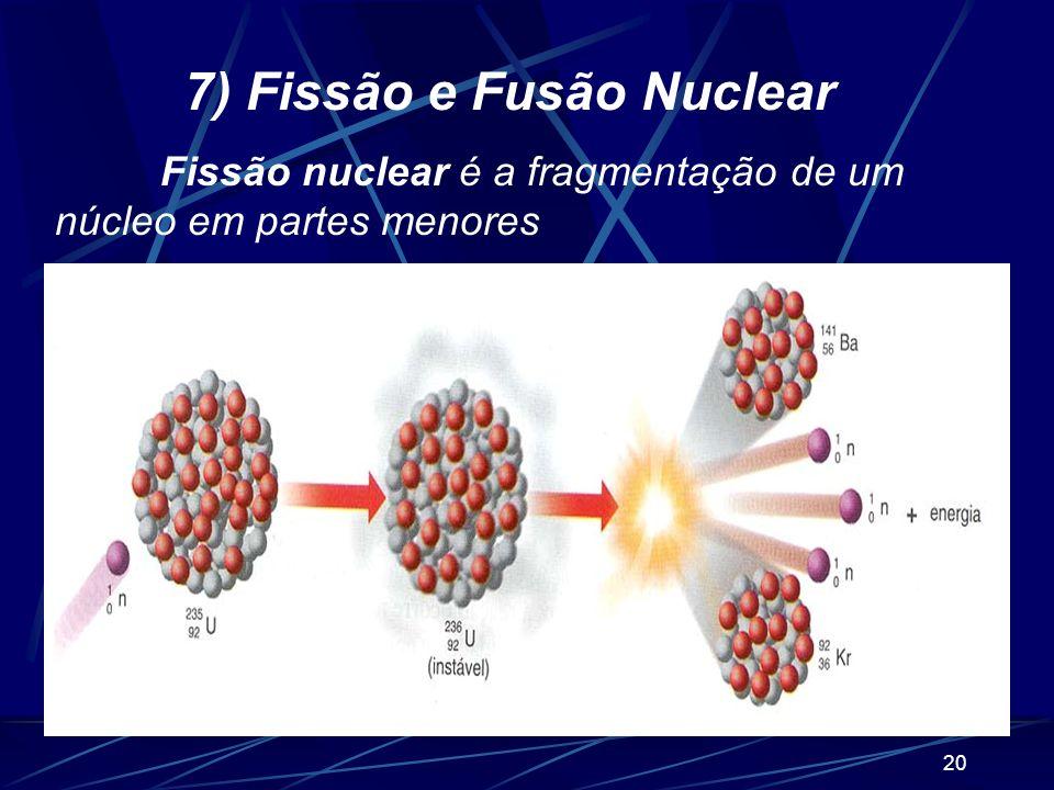 7) Fissão e Fusão Nuclear