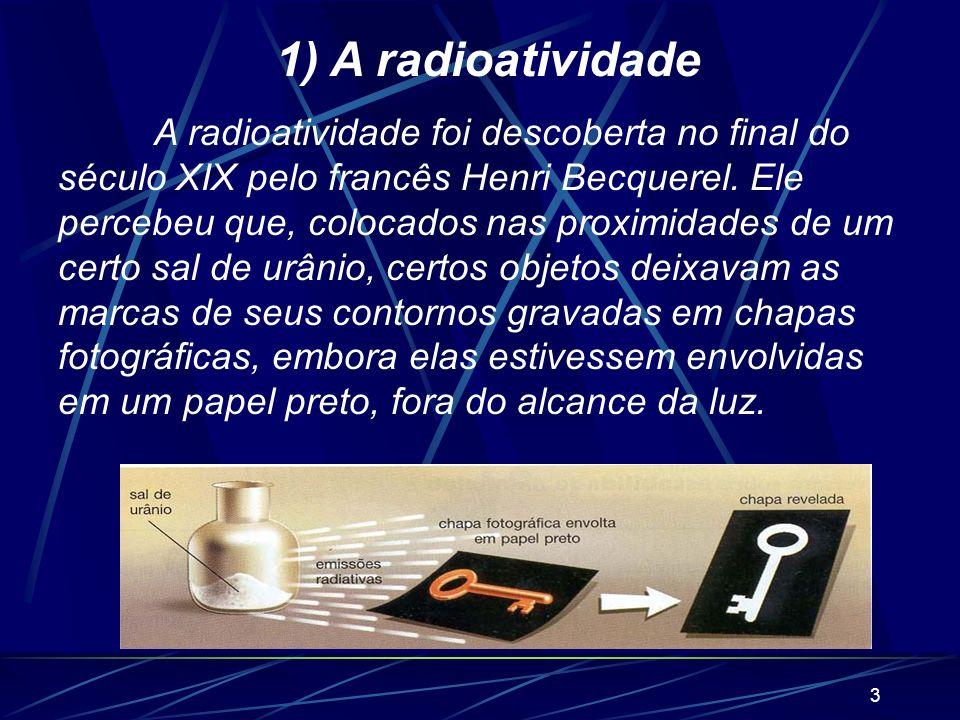 1) A radioatividade