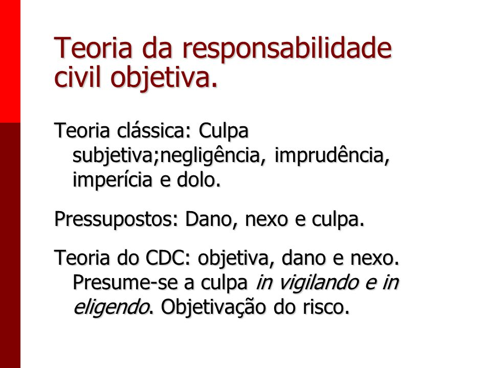 Teoria da responsabilidade civil objetiva.