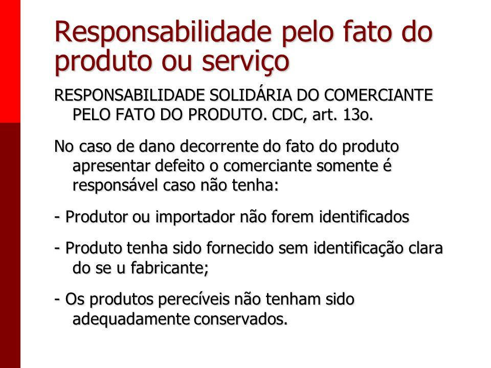 Responsabilidade pelo fato do produto ou serviço