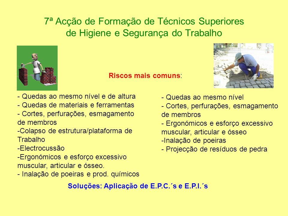 7ª Acção de Formação de Técnicos Superiores de Higiene e Segurança do Trabalho