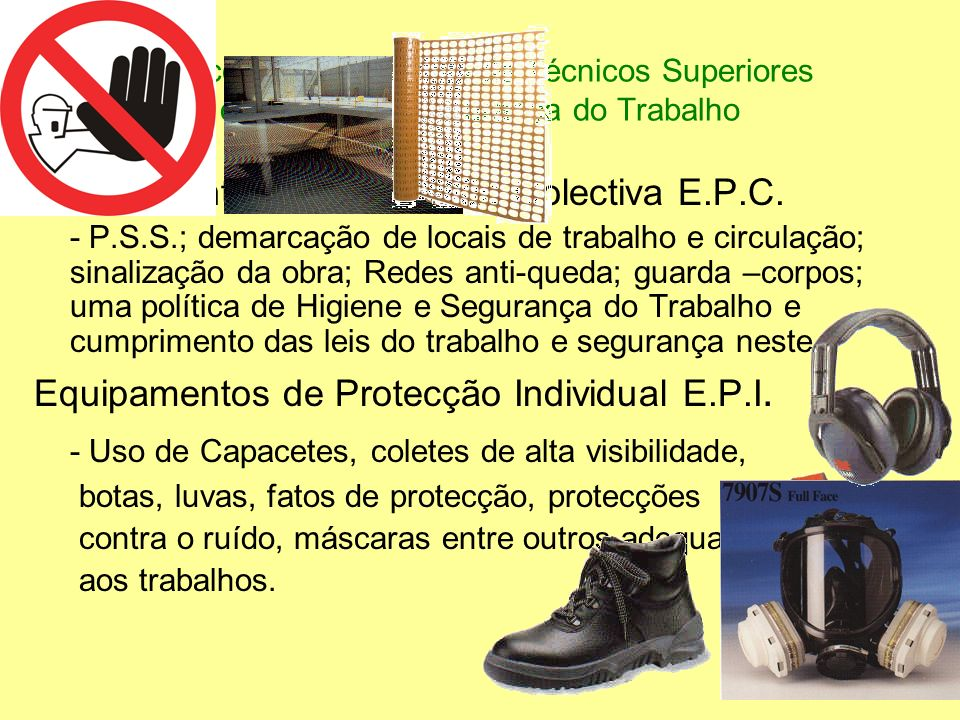- Uso de Capacetes, coletes de alta visibilidade,