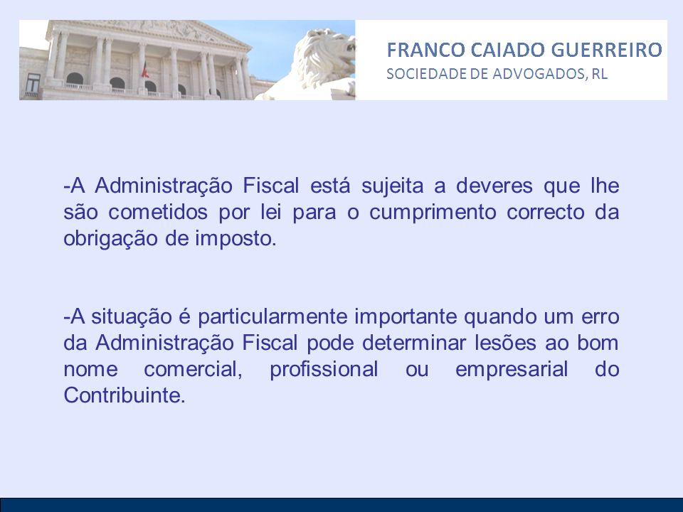 -A Administração Fiscal está sujeita a deveres que lhe são cometidos por lei para o cumprimento correcto da obrigação de imposto.