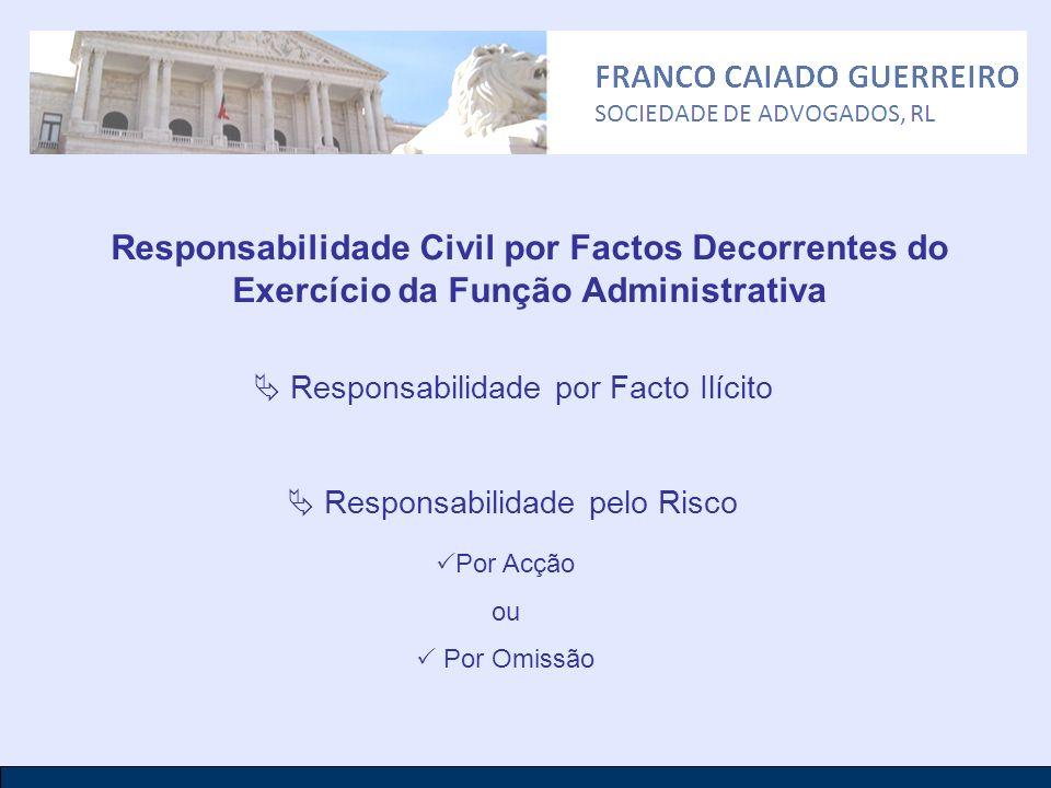 Responsabilidade Civil por Factos Decorrentes do Exercício da Função Administrativa
