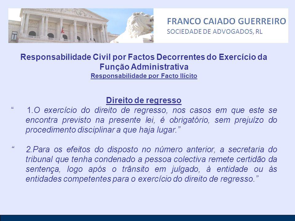 Responsabilidade Civil por Factos Decorrentes do Exercício da Função Administrativa Responsabilidade por Facto Ilícito