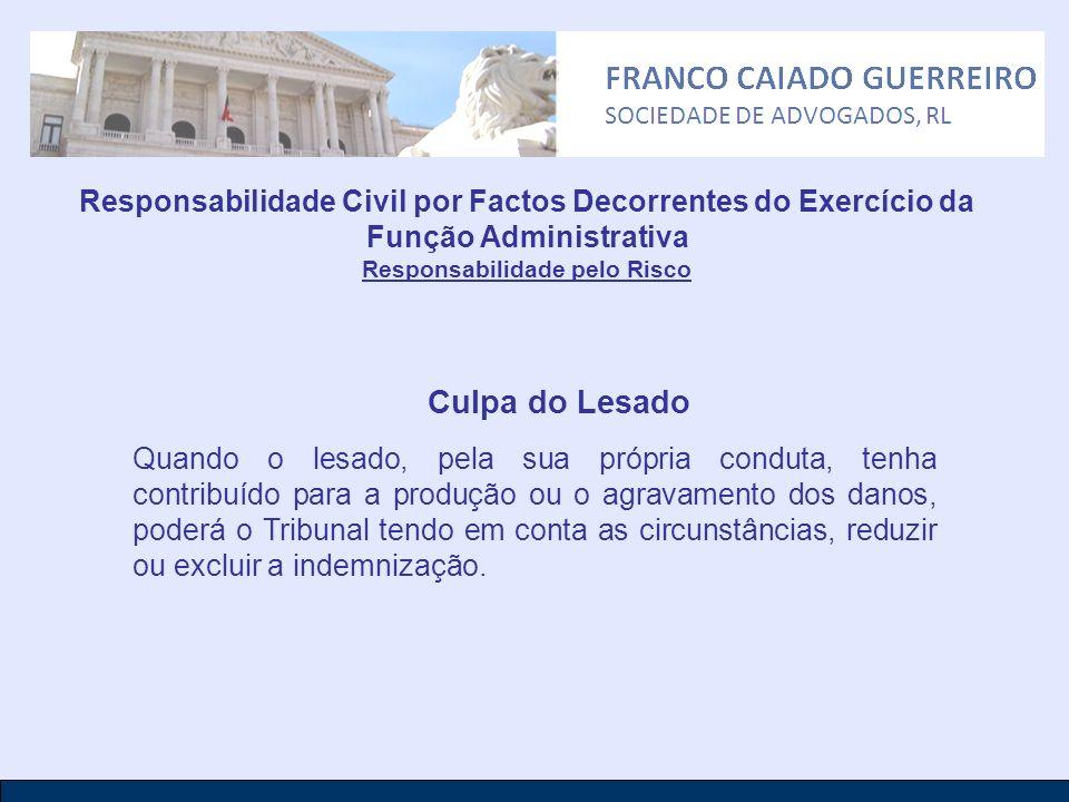 Responsabilidade Civil por Factos Decorrentes do Exercício da Função Administrativa Responsabilidade pelo Risco