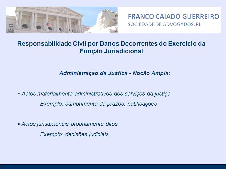 Administração da Justiça - Noção Ampla: