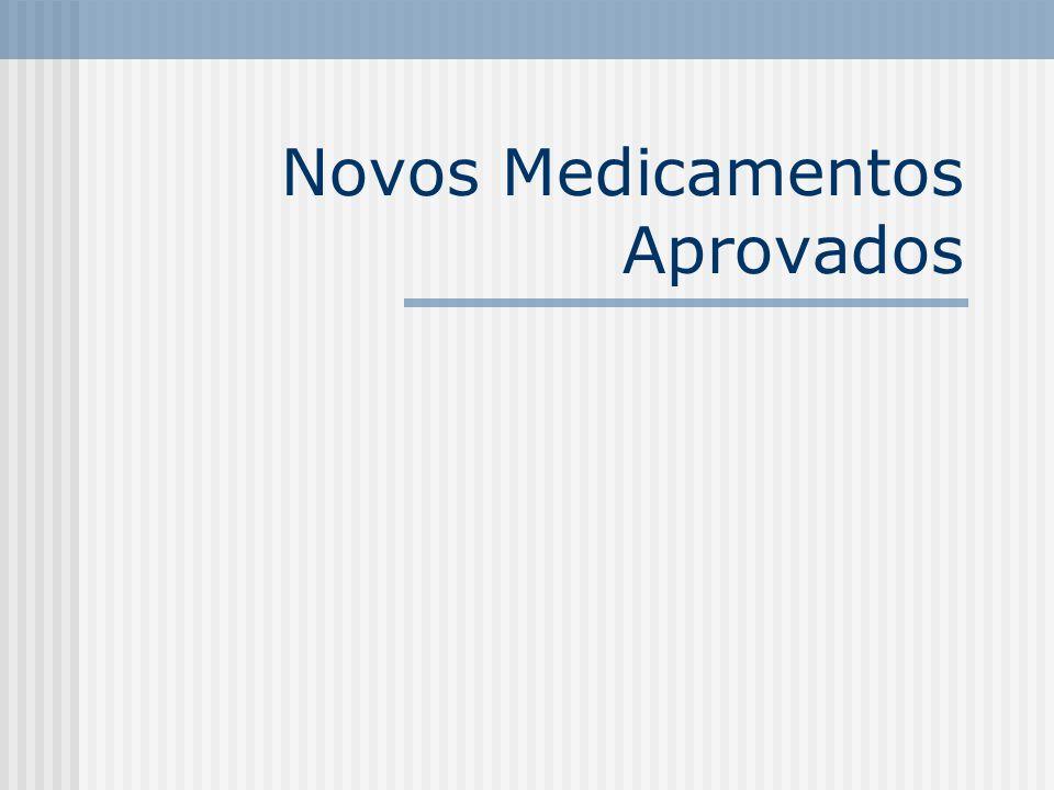 Novos Medicamentos Aprovados