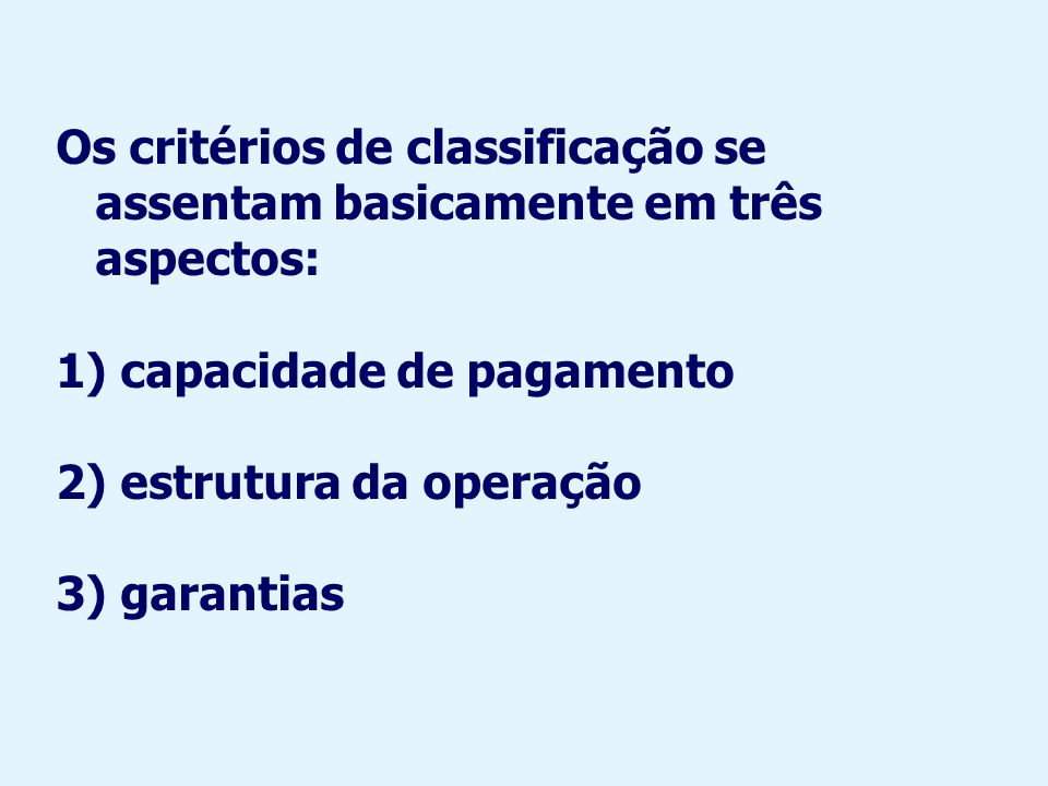 Os critérios de classificação se assentam basicamente em três aspectos: