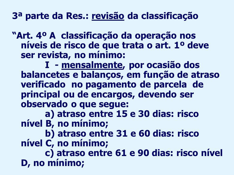 3ª parte da Res.: revisão da classificação