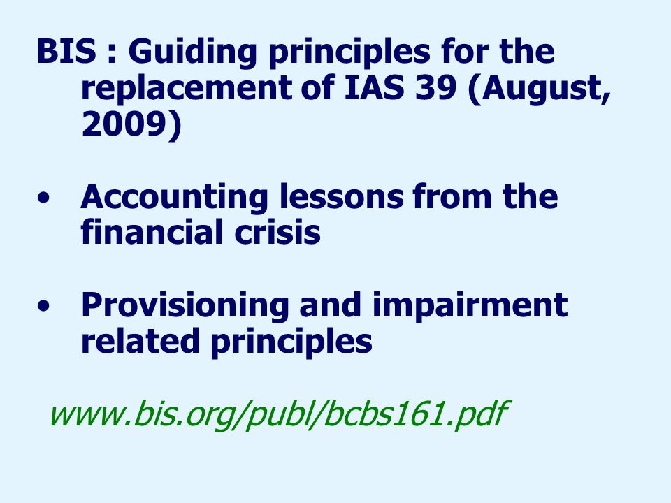 BIS : Guiding principles for the replacement of IAS 39 (August, 2009)