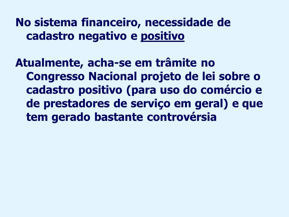 No sistema financeiro, necessidade de cadastro negativo e positivo