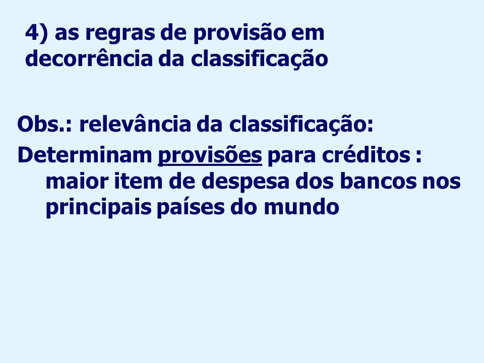 4) as regras de provisão em decorrência da classificação