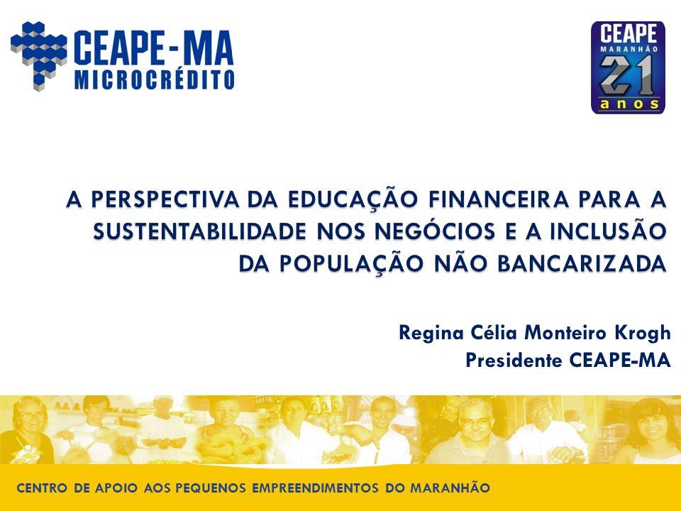 A PERSPECTIVA DA EDUCAÇÃO FINANCEIRA PARA A SUSTENTABILIDADE NOS NEGÓCIOS E A INCLUSÃO DA POPULAÇÃO NÃO BANCARIZADA