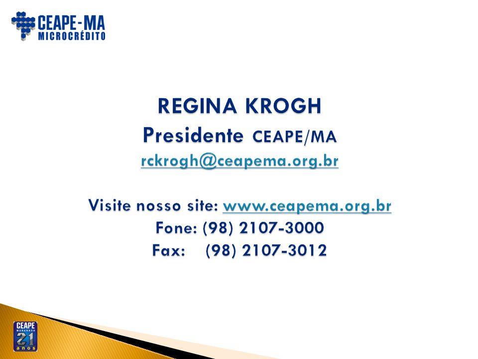 REGINA KROGH Presidente CEAPE/MA rckrogh@ceapema. org