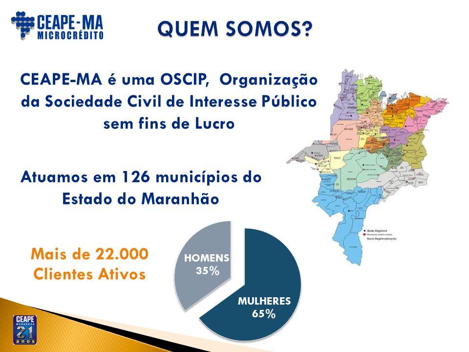 Atuamos em 126 municípios do Estado do Maranhão