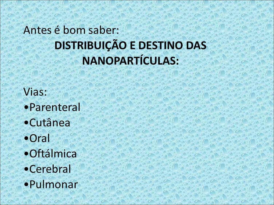 DISTRIBUIÇÃO E DESTINO DAS NANOPARTÍCULAS: