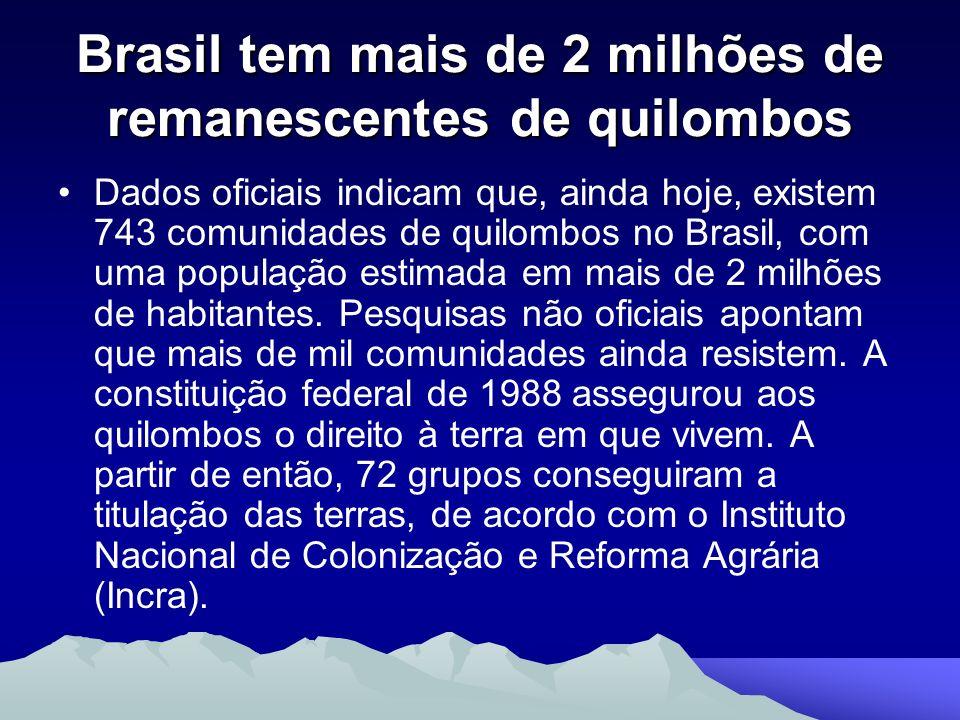 Brasil tem mais de 2 milhões de remanescentes de quilombos