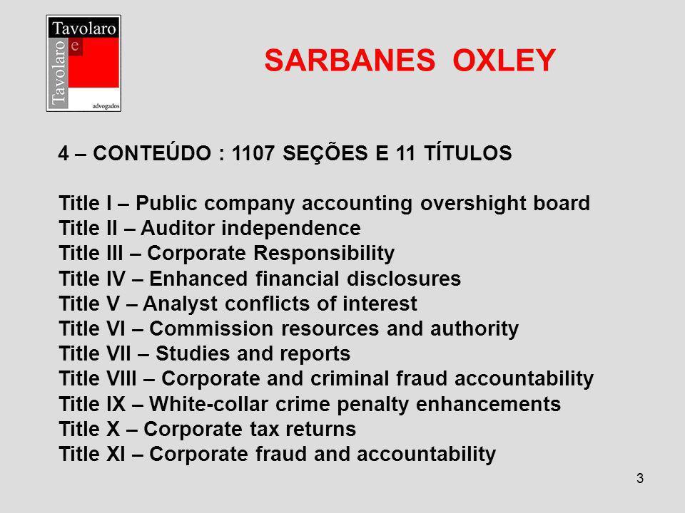 SARBANES OXLEY 4 – CONTEÚDO : 1107 SEÇÕES E 11 TÍTULOS