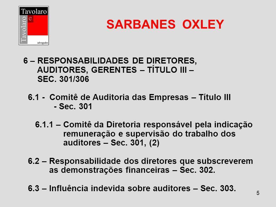 SARBANES OXLEY 6 – RESPONSABILIDADES DE DIRETORES,