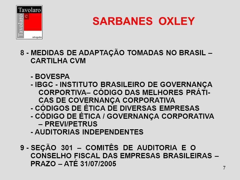 SARBANES OXLEY 8 - MEDIDAS DE ADAPTAÇÃO TOMADAS NO BRASIL –