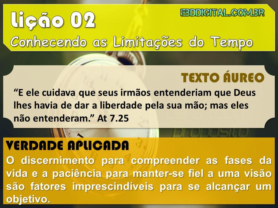 Lição 02 Conhecendo as Limitações do Tempo TEXTO ÁUREO