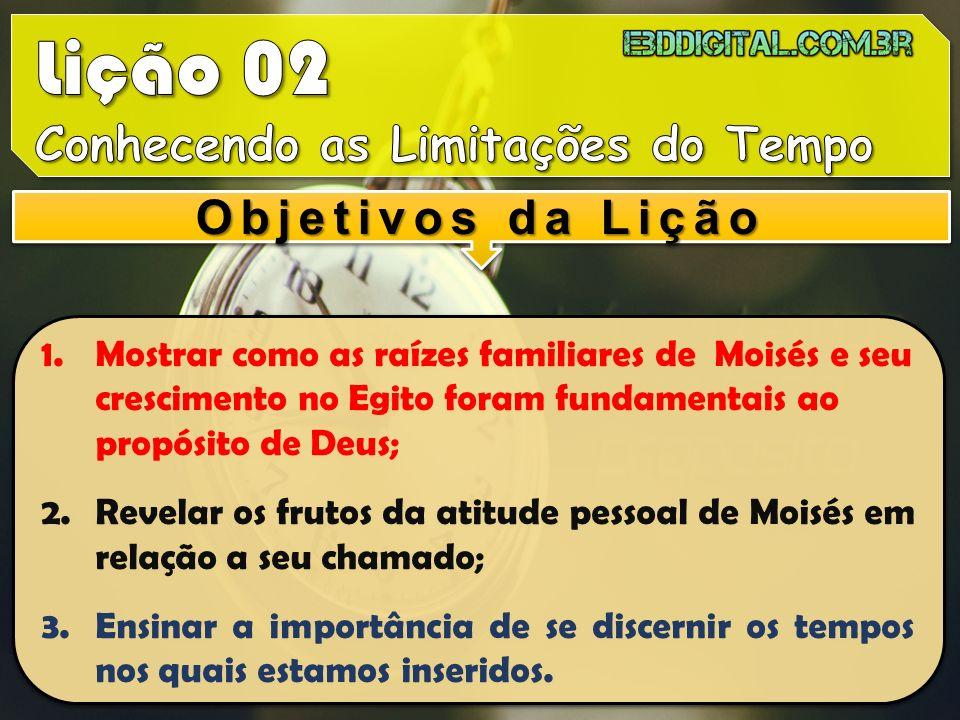 Lição 02 Conhecendo as Limitações do Tempo Objetivos da Lição