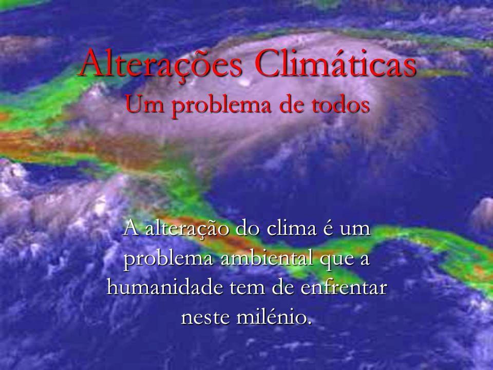 Alterações Climáticas Um problema de todos