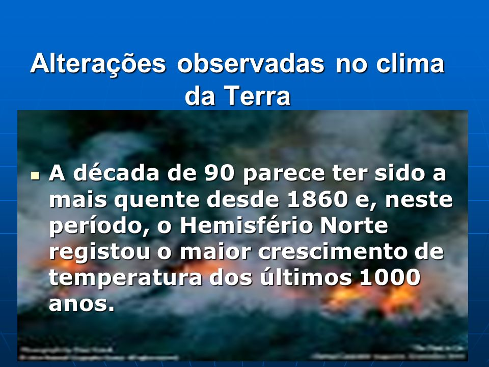Alterações observadas no clima da Terra