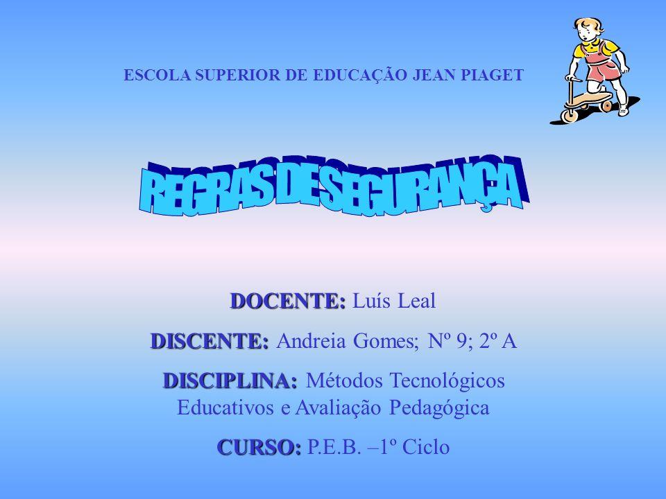 REGRAS DE SEGURANÇA DOCENTE: Luís Leal