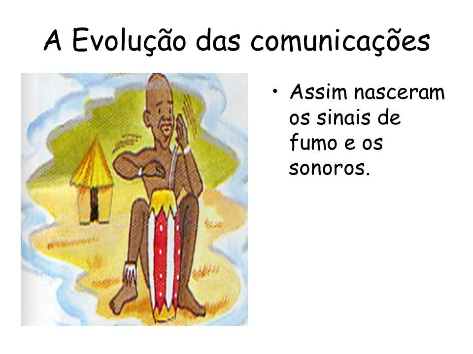 A Evolução das comunicações