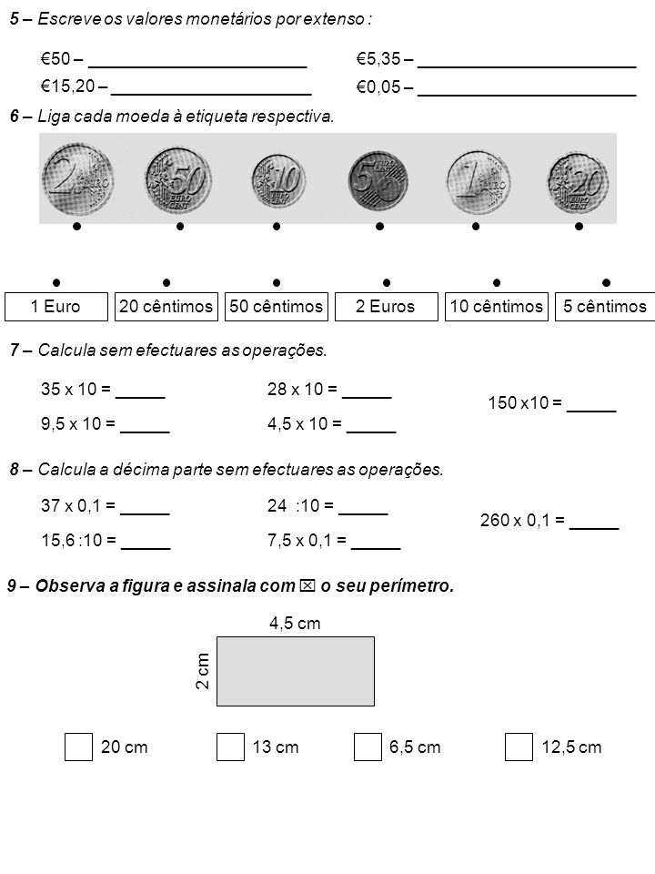5 – Escreve os valores monetários por extenso :