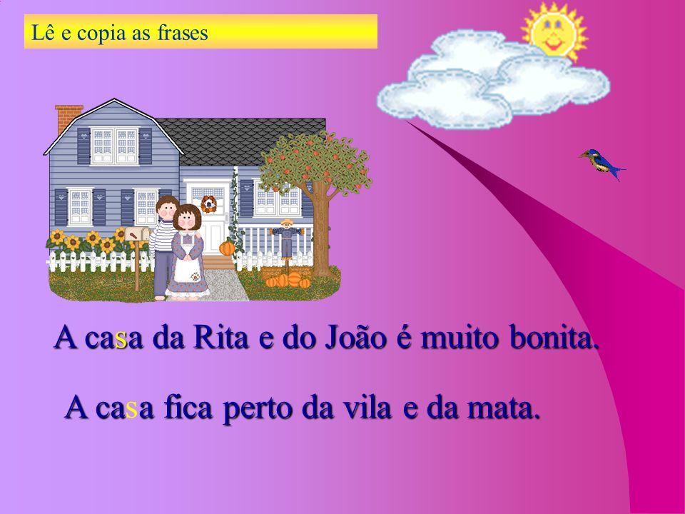 A casa da Rita e do João é muito bonita.
