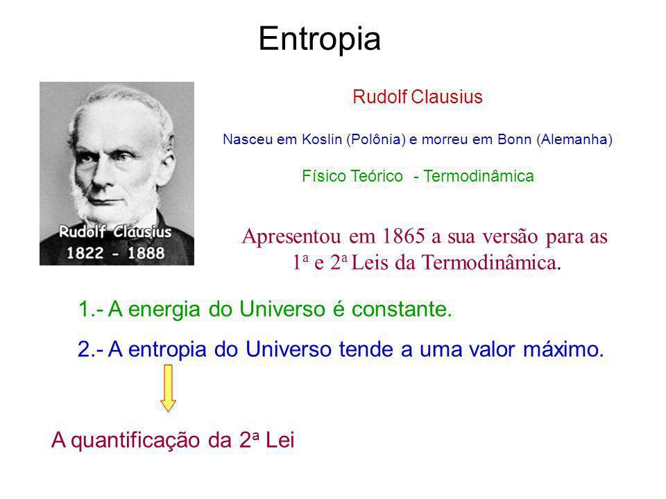 Entropia Apresentou em 1865 a sua versão para as