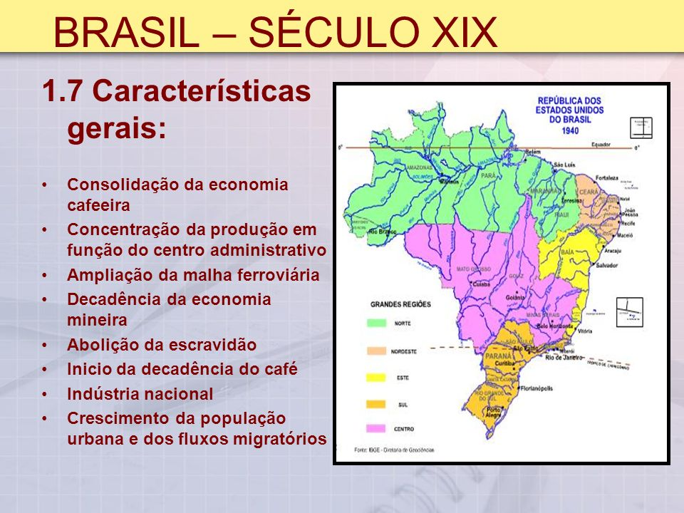 BRASIL – SÉCULO XIX 1.7 Características gerais: