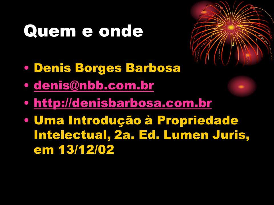 Quem e onde Denis Borges Barbosa denis@nbb.com.br