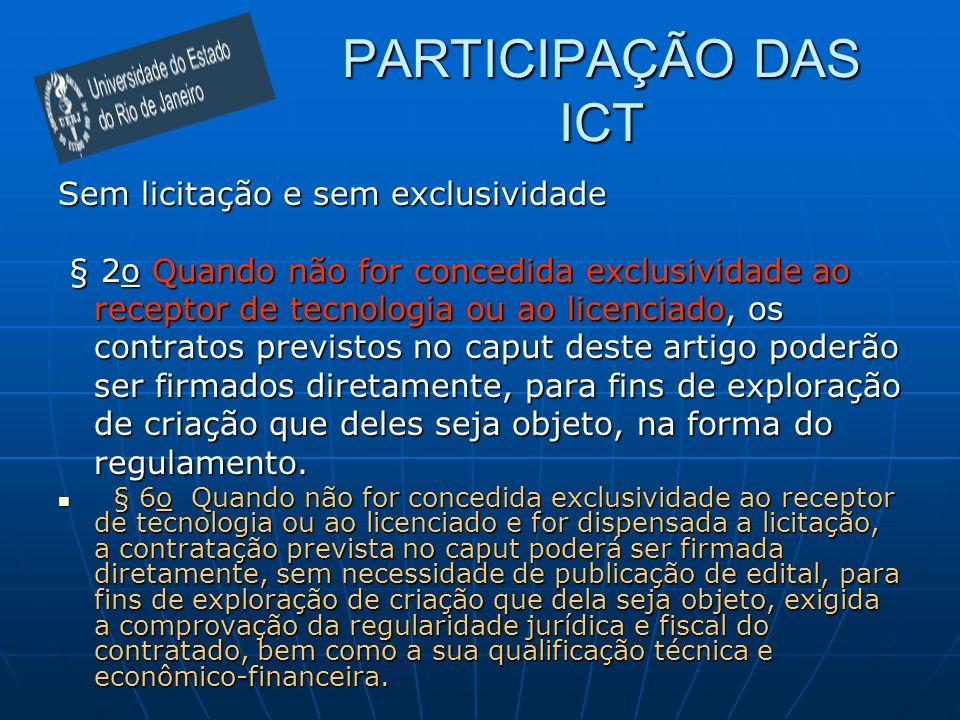 PARTICIPAÇÃO DAS ICT Sem licitação e sem exclusividade