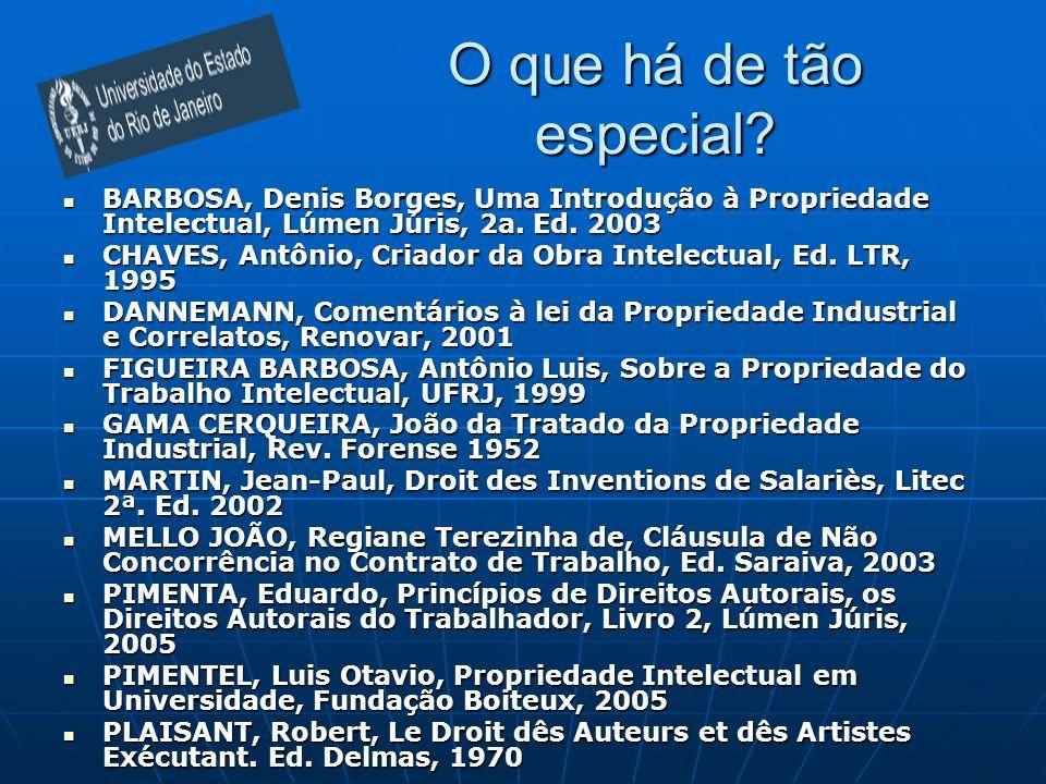 O que há de tão especial BARBOSA, Denis Borges, Uma Introdução à Propriedade Intelectual, Lúmen Júris, 2a. Ed. 2003.