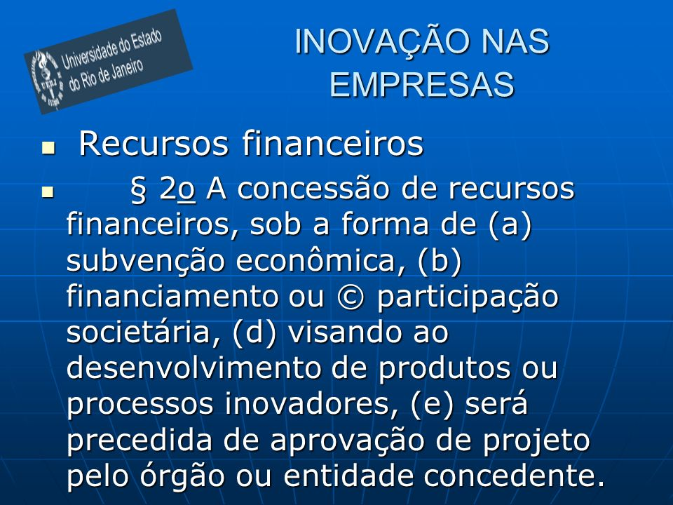 INOVAÇÃO NAS EMPRESAS Recursos financeiros