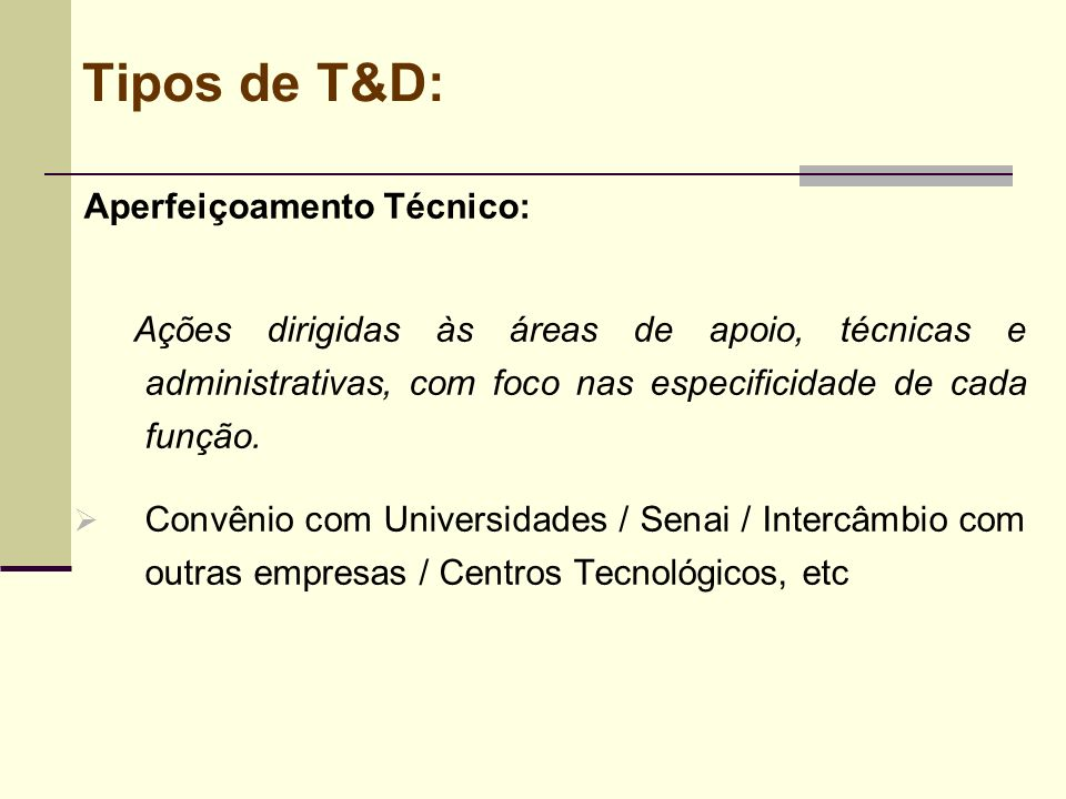 Tipos de T&D: Aperfeiçoamento Técnico:
