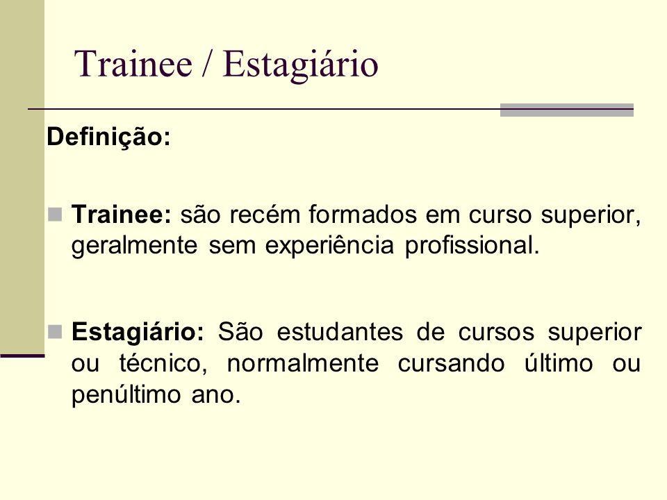 Trainee / Estagiário Definição: